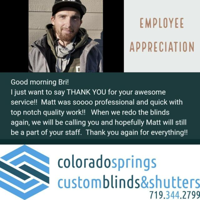 We love hearing our customer's feedback, especially such nice things like this! We are so lucky to have our installer Matt as a part of our team!  #Colorado #ColoradoSprings #CSCustomBlinds #Blinds #Shutters #Shades #Home #HomeDecor #HomeImprovement #LocallyOwned #WindowCoverings #SmallBusiness #InteriorDesign #Realtor #Staging #NewHouse